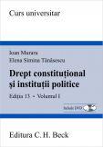 Drept constitutional si institutii politice. Editia 13. Volumul I