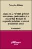 Legea nr. 275/2006 privind executarea pedepselor si a masurilor dispuse de organele judiciare in cursul procesului penal.