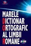 Marele dictionar ortografic al limbii romane (Contine CD)