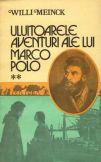 Uluitoarele aventuri ale lui Marco Polo Vol.II