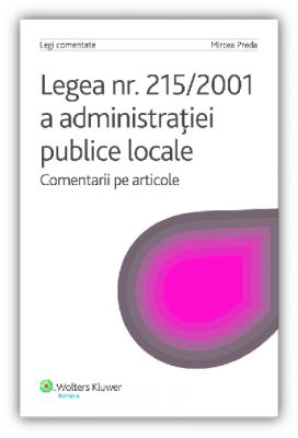 Legea 215/2001 a administratiei publice locale - comentarii pe articole