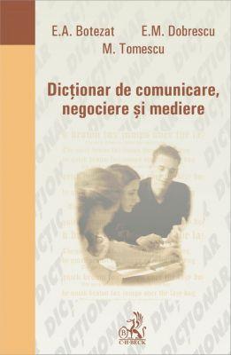 Dictionar de comunicare, negociere si mediere