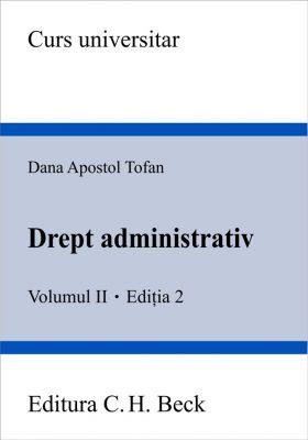 Drept administrativ. Volumul II. Editia 2