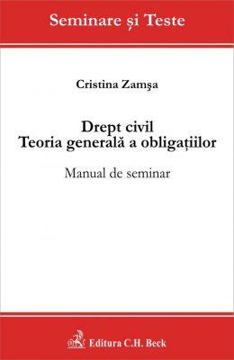 Drept civil. Teoria generala a obligatiilor. Manual de seminar