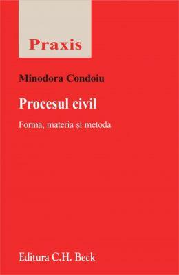 Procesul civil. Forma, materie si metoda