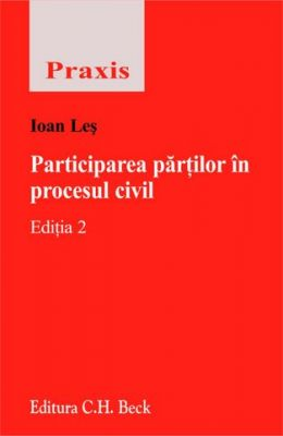 Participarea partilor in procesul civil. Editia 2