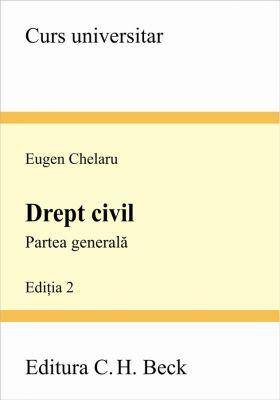 Drept civil. Partea generala. Editia 2