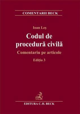 Codul de procedura civila. Comentariu pe articole. Editia 3
