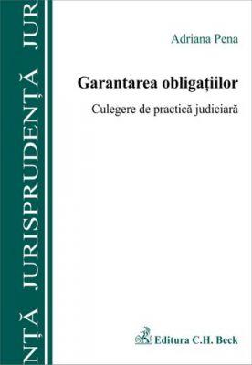 Garantarea obligatiilor. Culegere de practica judiciara