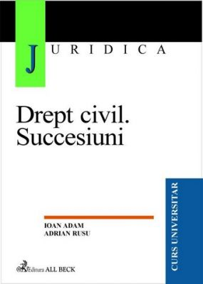 Drept civil. Succesiuni (Adam Ioan, Rusu Adrian)
