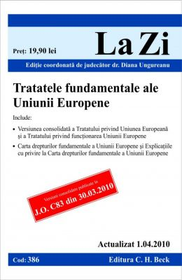 Tratatele fundamentele ale Uniunii Europene (actualizat la 1.04.2010)