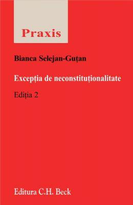 Exceptia de neconstitutionalitate. Editia 2