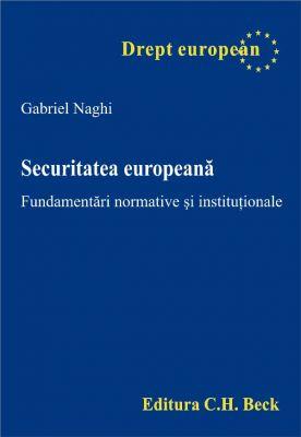 Securitatea europeana. Fundamentari normative si institutionale