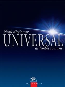 Noul dictionar universal al limbii romane (Noul DEX) - Editia a 3-a