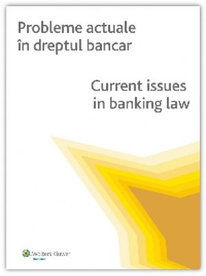 Probleme actuale in dreptul bancar / Current issues in banking law