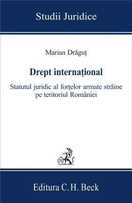Drept international. Statutul juridic al fortelor armate straine pe teritoriul Romaniei