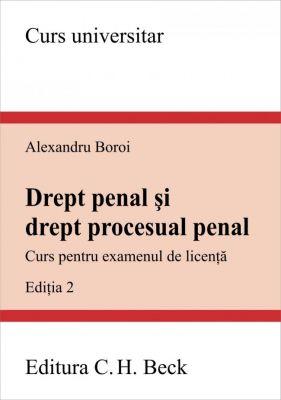 Drept penal si drept procesual penal. Curs pentru examenul de licenta (Boroi Alexandru)