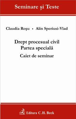 Drept procesual civil. Partea speciala. Caiet de seminar