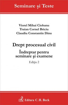 Drept procesual civil. Indreptar pentru seminare si examene. Editia 2