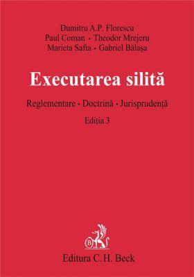 Executarea silita. Reglementare. Doctrina. Jurisprudenta. Editia 3