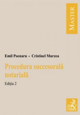 Procedura succesorala notariala. Editia 2