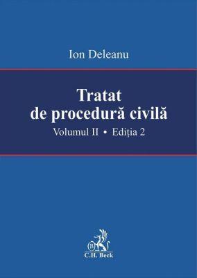 Tratat de procedura civila. Volumul II. Editia 2