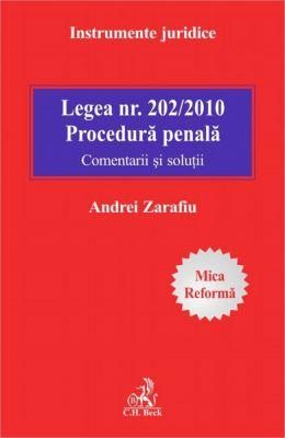 Legea nr. 202/2010. Procedura penala. Comentarii si solutii