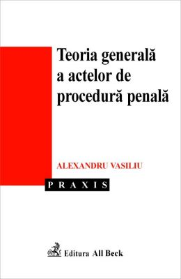 Teoria generala a actelor de procedura penala