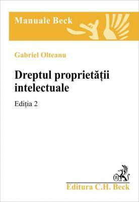 Dreptul proprietatii intelectuale. Editia 2 (Olteanu Gabriel)