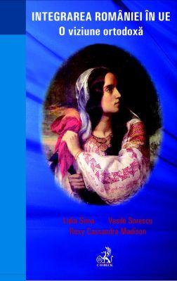 Integrarea Romaniei in U.E. O viziune ortodoxa