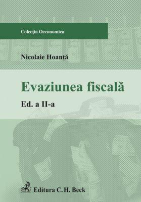 Evaziunea fiscala. Editia 2