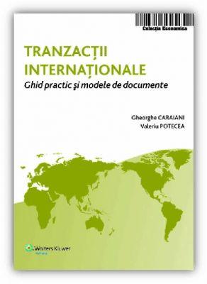 Tranzactii internationale. Ghid practic si modele de documente