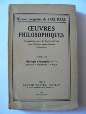 Oeuvres Philosophiques, Tome VII-Idéologie allemande-1938 (Karl Marx)