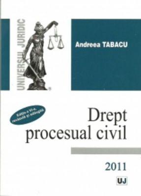 Drept procesual civil. Editia a VI-a revazuta si adaugita (Carte de: Andreea Tabacu)