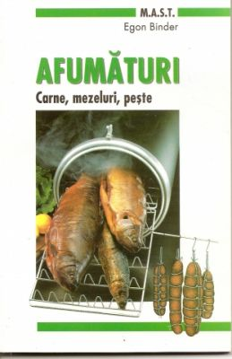 Afumaturi. Carne, mezeluri, peste