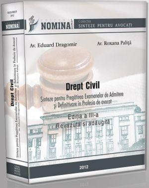Drept civil. Sinteze - 2012 (Autori: Eduard Dragomir, Roxana Palita)