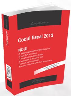 Codul Fiscal, actualizat 2013