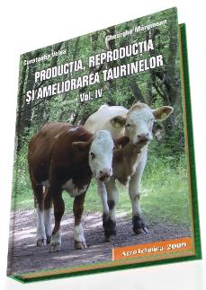 Productia, Reproductia si Ameliorarea Taurinelor. Volumul patru