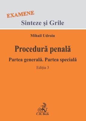 Procedura penala. Partea generala. Partea speciala. Editia 2013 | Autor: Udroiu Mihail