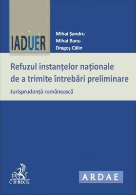 Refuzul instantelor nationale de a trimite intrebari preliminare | Jurisprudenta romaneasca (octombrie 2013)