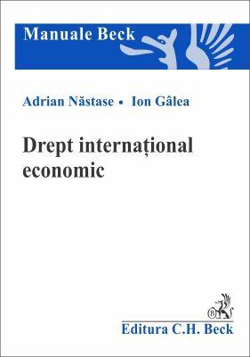 Drept international economic | Autori: Galea Ion, Nastase Adrian
