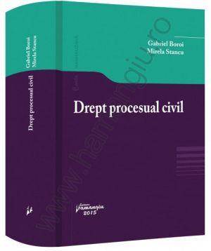 Drept procesual civil, 2015 | Autori: Boroi Gabriel, Stancu Mirela
