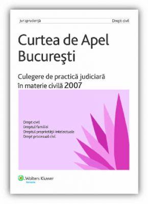 Culegere de practica judiciara in materie civila 2007
