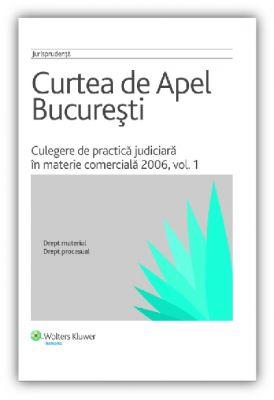 Culegere de practica judiciara în materie comercială 2006, vol. 1