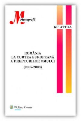 Romania la curtea europeana a drepturilor omului (2005-2008)