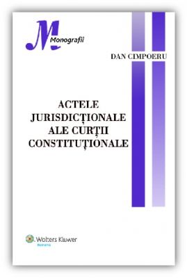 Actele jurisdictionale ale Curtii Constitutionale