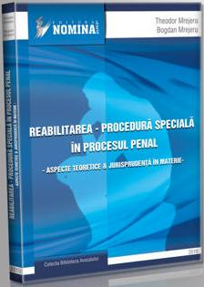 Reabilitarea - procedura speciala in procesul penal
