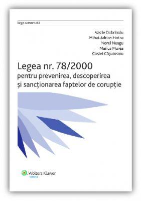 Legea nr. 78/2000 pentru prevenirea, descoperirea si sanctionarea faptelor de coruptie