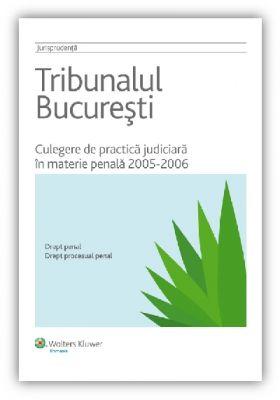 Culegere de practica judiciara in materie penala pe anii 2005-2006