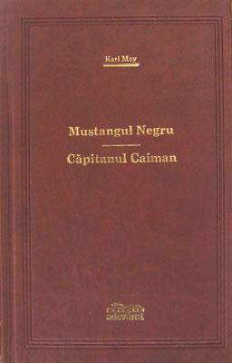 Mustangul negru / Capitanul Caiman